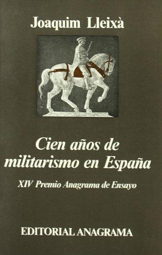 Descargar Libro Cien años de militarismo en España (Argumentos) de Joaquim Lleixà