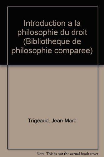 Introduction à la philosophie du droit par Jean-Marc, 1951- Trigeaud