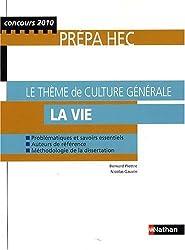 Le Thème de culture générale : La vie (Concours 2010) - Prépa HEC