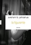 La figurante : Traduit de l'hébreu par Jean-Luc Allouche (Littérature Etrangère)