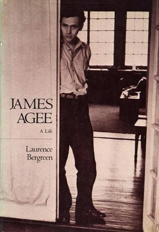 James Agee: A Life by Laurence Bergreen (1984-07-12)