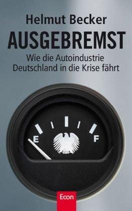 Ausgebremst: Wie die Autoindustrie Deutschland in die Krise fährt