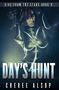 Girl from the Stars Book 5: Day's Hunt (English Edition) di [Alsop, Cheree]