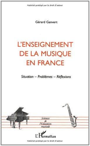 L'enseignement de la musique en France : situation, problèmes, réflexions (Sciences de l'éducation musicale) (French Edition)