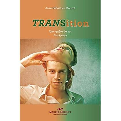 Transition - Tome II: Une quête de soi - témoignages