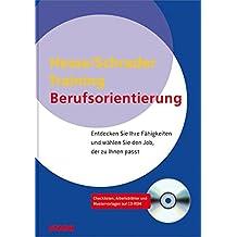Hesse/Schrader: Training Berufsorientierung: Entdecken Sie Ihre Fähigkeiten und wählen Sie den Job, der zu Ihnen passt