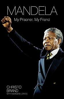 Mandela - My Prisoner, My Friend par [Brand, Christo, Jones, Barbara]