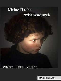 Kleine Rache zwischendurch von [Müller, Walter Fritz]