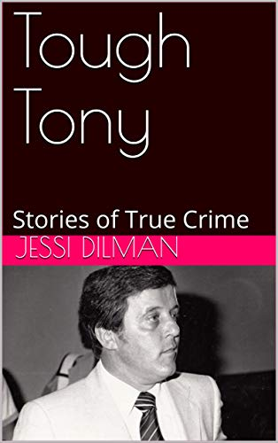 Tough Tony: Stories of True Crime (English Edition)