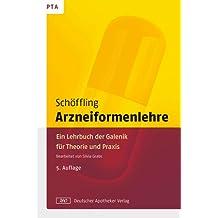 Arzneiformenlehre: Ein Lehrbuch der Galenik für Theorie und Praxis