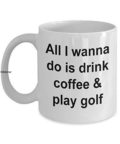 Taza de café para jugadores de golf Todo lo que quiero hacer es. Regalo de copa de 11 onzas para un golfista: hazlo único con otros regalos de juegos en el interior