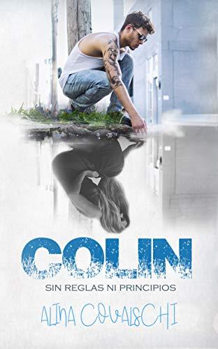 Colin (Sin reglas ni principios 3) de Alina Covalschi