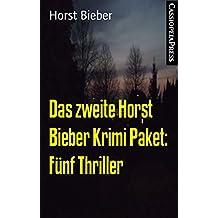 Das zweite Horst Bieber Krimi Paket: Fünf Thriller: Cassiopeiapress Spannung
