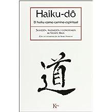 Haiku-Dô. El Haiku Como Camino Espiritual (Clásicos)
