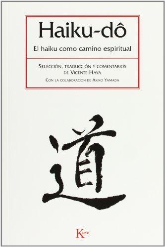 Haiku-Dô. El Haiku Como Camino Espiritual (Clásicos) por Vicente Haya Segovia
