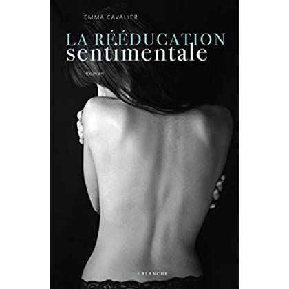 La réeducation sentimentale Tome 1