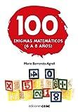 100 enigmas matemáticos : (6 a 8 años)