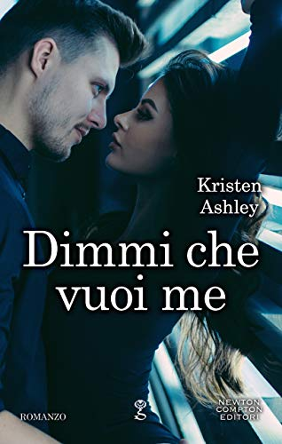 Dimmi che vuoi me di [Ashley, Kristen]