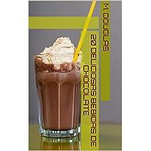 20 Deliciosas Bebidas de Chocolate (Spanish Edition)