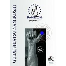 Guide Shiatsu Naikoshi (version française) (French Edition)
