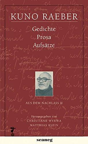 KUNO RAEBER: Aus dem Nachlass I und II. Tagebücher, Korrespondenz; Gedichte, Prosa, Aufsätze. 2 Bände