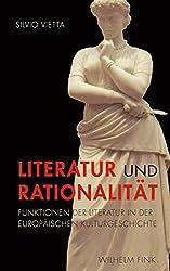 Literatur und Rationalität. Funktionen der Literatur in der Europäischen Kulturgeschichte