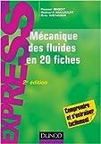 Mécanique des fluides en 20 fiches - 2e éd. de Pascal Bigot ,Richard Mauduit ,Eric Wenner ( 17 juin 2015 ) - 17/06/2015