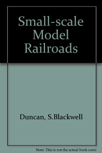 Small-scale Model Railroads por S.Blackwell Duncan