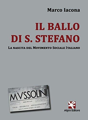 Il ballo di S. Stefano. La nascita del Movimento Sociale Italiano (Interim) por Marco Iacona