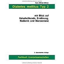 Diabetes mellitus Typ 2 mit Blick auf Naturheilkunde, Ern?¡èhrung, Radionik und Bioresonanz by Hans Otfried Dittmer (2016-03-23)