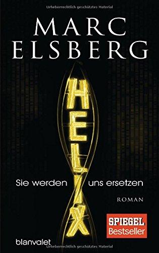 Image of HELIX - Sie werden uns ersetzen: Roman
