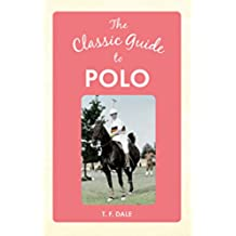 The Classic Guide to Polo (English Edition)