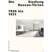 Die Siedlung Dessau-Torten: 1926 Bis 1931 (Bauhaus Taschenbuch)