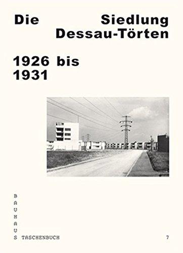 Die Siedlung Dessau-Torten: 1926 Bis 1931 (Bauhaus Taschenbuch) por Andreas Schwarting