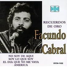 Facundo Cabral, Recuerdos De Oro, No Soy De Aqui Ni Soy De Alla by Cabral, Facundo (1994-05-15)