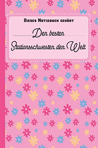 Dieses Notizbuch gehört der besten Stationsschwester der Welt: blanko Notizbuch | Journal | To Do Liste für Stationsschwestern und Krankenschwestern - ... Notizen - Tolle Geschenkidee als - Krankenschwestern Hut Kostüm
