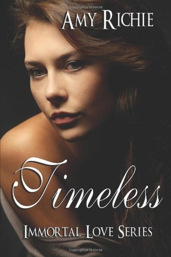Timeless: Immortal Love Series: 1