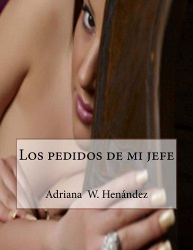Los pedidos de mi jefe (MARAÑAS libro 1) por Adriana Henandez
