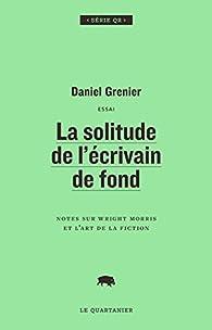 La solitude de l'écrivain de fond par Daniel Grenier