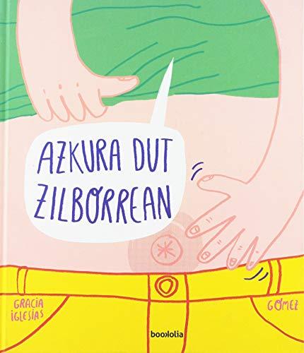 Azkura dut zilborrean par Iglesias Lodares, Gracia,Ana Gómez,Diez de Ultzurrun Sagalà, Itziar