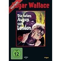 Edgar Wallace - Die toten Augen von London