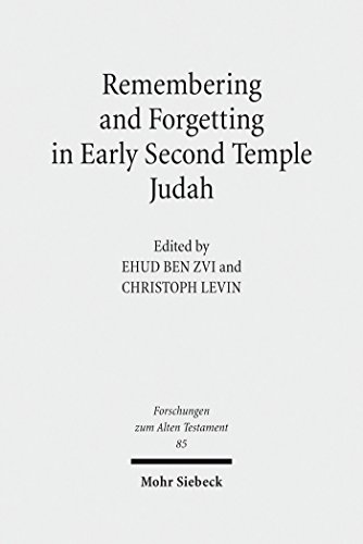 Remembering and Forgetting in Early Second Temple Judah (Forschungen zum Alten Testament) (English Edition)