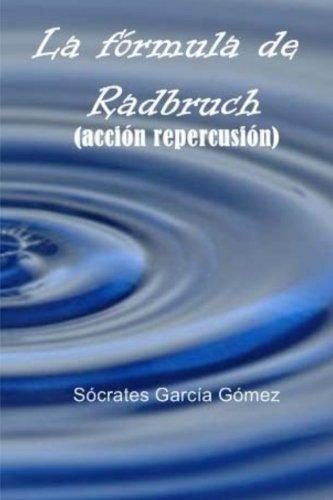 La fórmula de Radbruch: (acción repercusión)