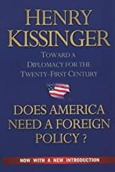 Does America Need a Foreign Policy?: Towards a New Diplomacy for the 21st Century by Henry A. Kissinger (2002-11-04)