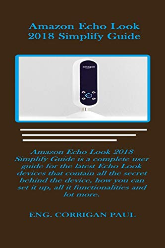 Amazon Repetition Look 2018 Rewording Handbook: Amazon Duplication Look 2018 Act as if get by persuasible Vamoose known to is a fortunately-constructed the have charge of guide for the latest Replica Look devices that in all the clandestinely behind the