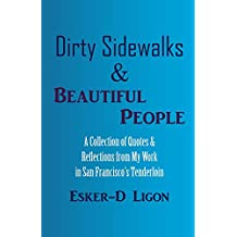 Dirty Sidewalks & Beautiful People: A Collection of Quotes & Reflections from My Work in San Francisco's Tenderloin (English Edition)