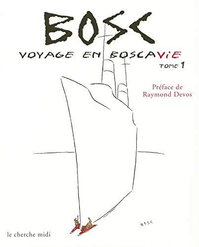 Voyage en Boscavie, tome 1
