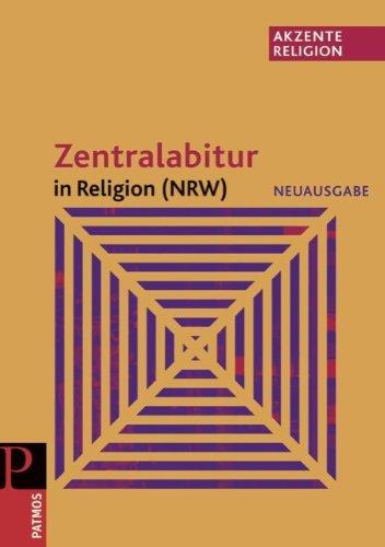 Akzente Religion: Zentralabitur in Religion (NRW) Neuausgabe: Abitur ab 2011
