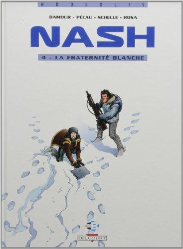 Nash, Tome 4 : La fraternité blanche