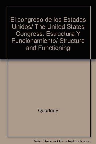 El congreso de los Estados Unidos/The United States Congress: Estructura Y Funcionamiento/Structure and Functioning